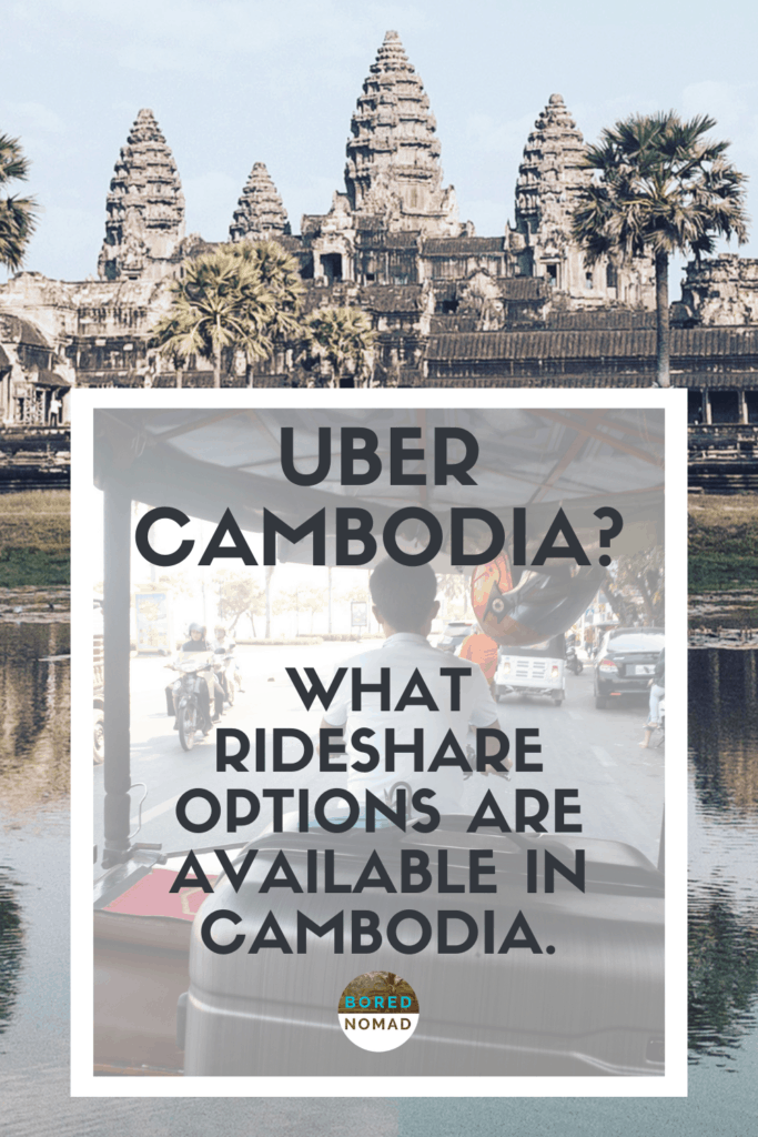 Uber Cambodia? What rideshare options are available in Cambodia.